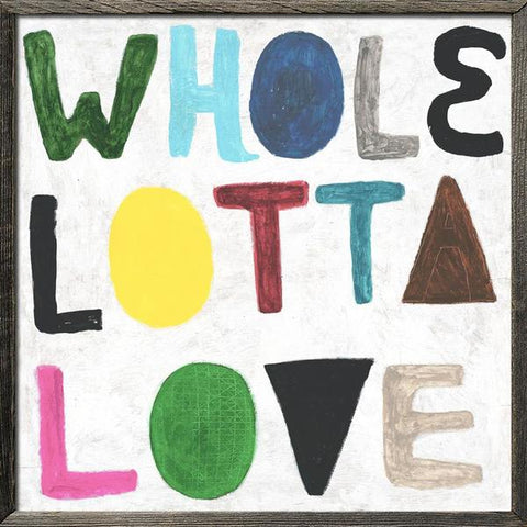 WHOLE LOTTA LOVE
