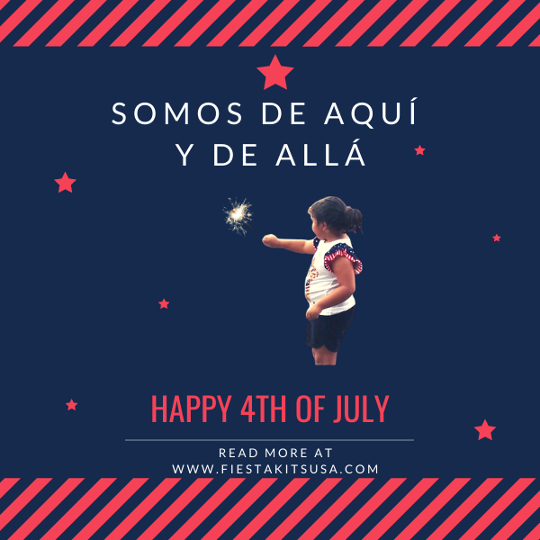 The 4th of July - Somos de aquí y de allá