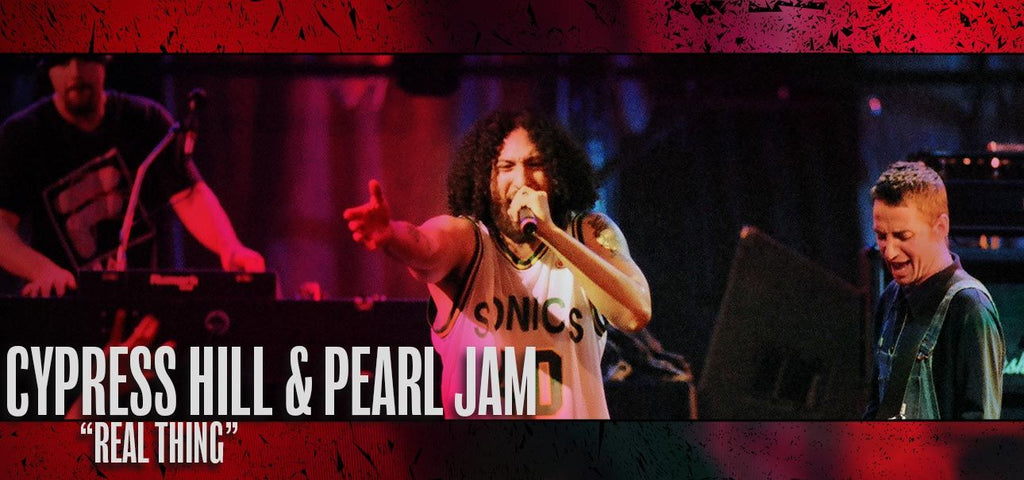 """Cypress Hill & Pearl Jam: """"Real Thing"""""""