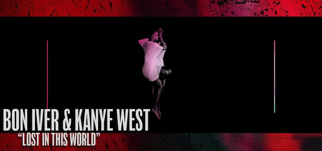 """Bon Iver & Kanye West: """"Lost In This World"""""""