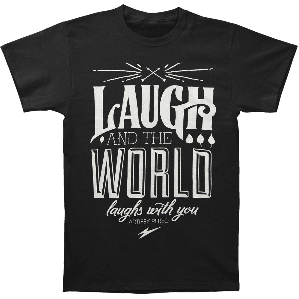 Laugh And The World Laughs T-shirt