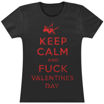 Keep Calm & Fuck Valentines Day Junior Top