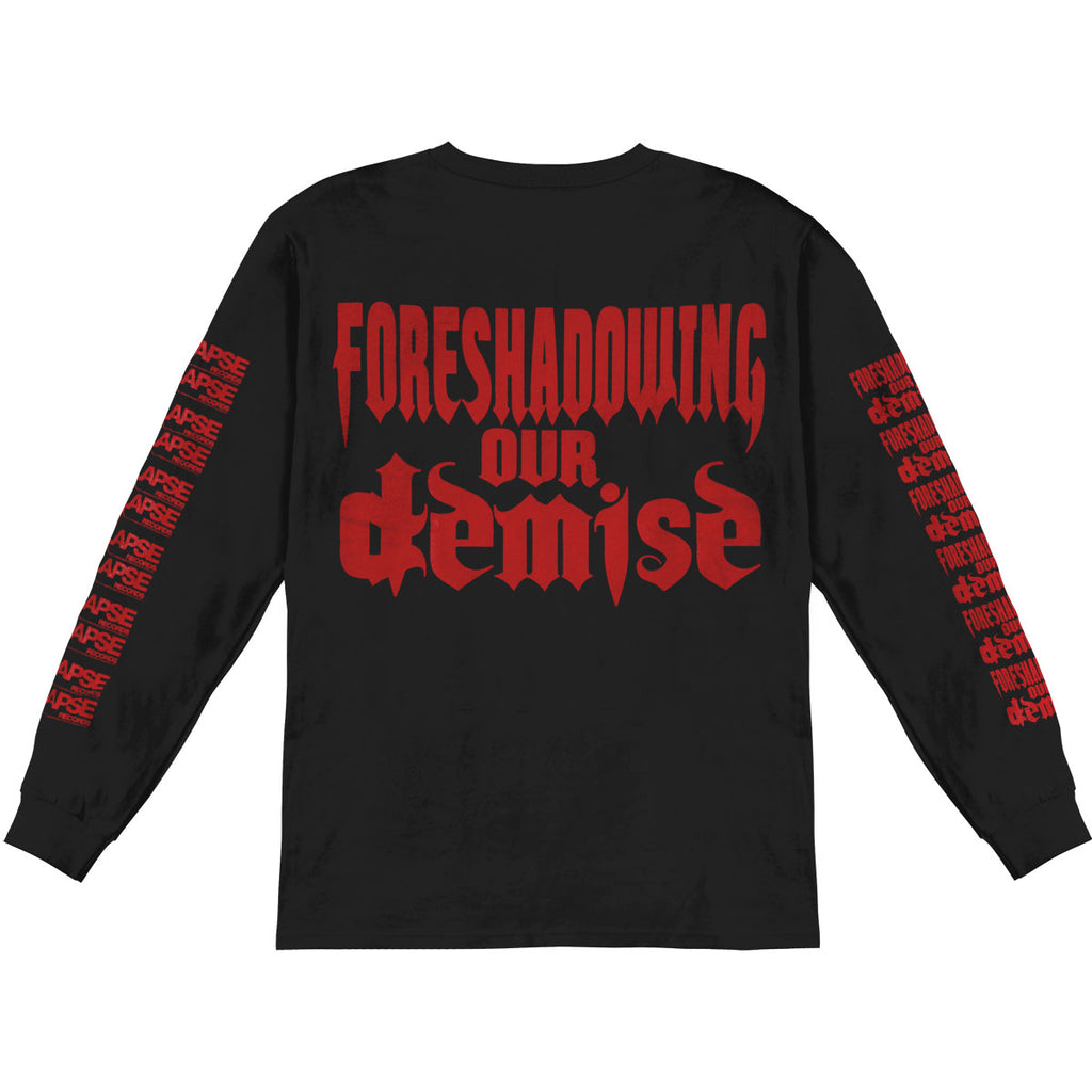 Foreshadowing Our Demise  Long Sleeve