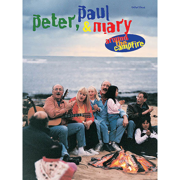 Peter, Paul & Mary - Around the Campfire Music Book