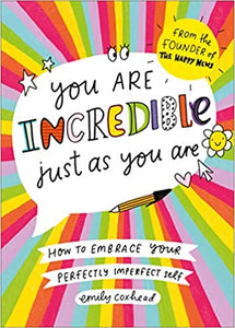 'You Are Incredible Just As You are'  by Emily Coxhead - Shop at the Old Fire Station