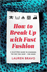 'How to Break Up with Fast Fashion' by Lauren Bravo - Shop at the Old Fire Station