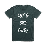 Let's Do This! - T-Shirt