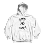 Let's Do This! - Hoodie