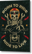 Distressed Born To Ride, Ride To Live Skeleton Motorcycle Sign - Metal Print from Wallasso - The Wall Art Superstore