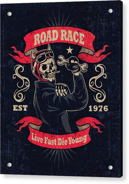 Distressed Live Fast Die Young Skeleton Motorcycle Sign - Acrylic Print from Wallasso - The Wall Art Superstore