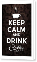 Keep Calm and Drink Coffee Sign - Canvas Print from Wallasso - The Wall Art Superstore