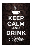 Keep Calm and Drink Coffee Sign - Art Print from Wallasso - The Wall Art Superstore