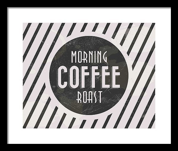 Morning Roast Coffee Sign - Framed Print from Wallasso - The Wall Art Superstore