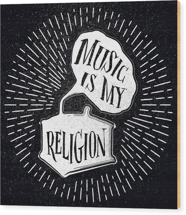 Music My Religion Phonograph Quote - Wood Print from Wallasso - The Wall Art Superstore