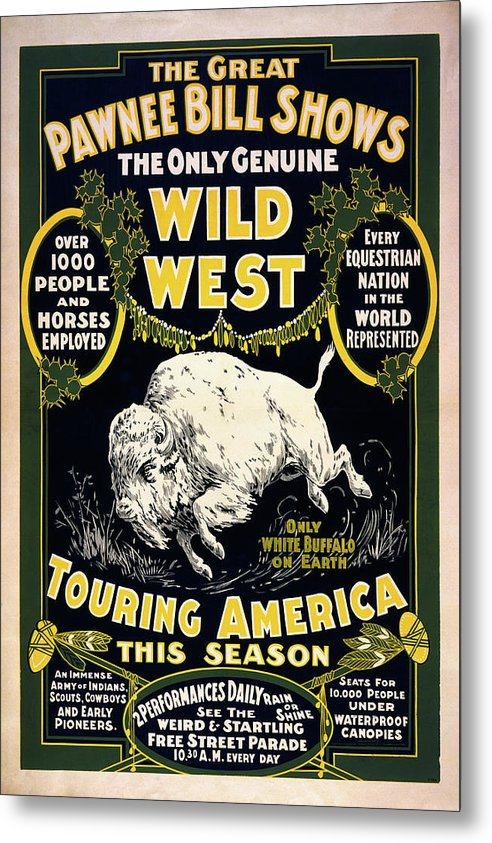 Pawnee Bill Wild West Traveling Show Poster, 1903 - Metal Print from Wallasso - The Wall Art Superstore