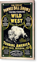 Pawnee Bill Wild West Traveling Show Poster, 1903 - Acrylic Print from Wallasso - The Wall Art Superstore