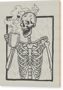 Skeleton Drinking Coffee - Wood Print from Wallasso - The Wall Art Superstore