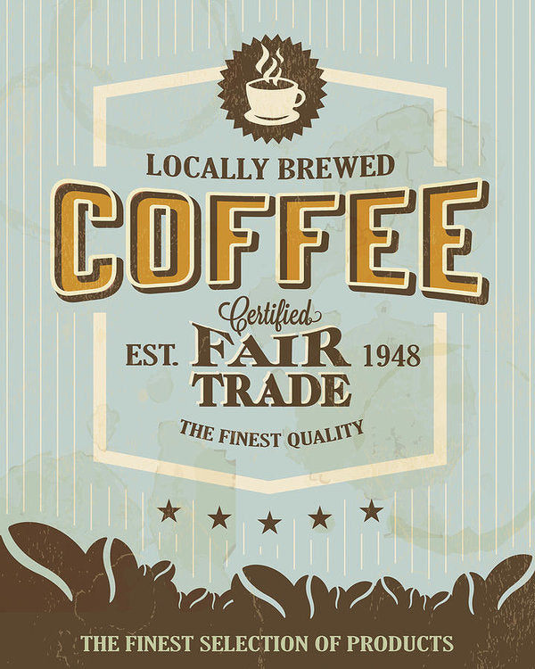 Stained Locally Brewed Coffee Sign - Art Print from Wallasso - The Wall Art Superstore