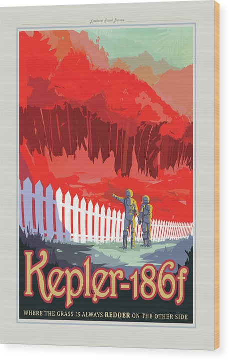 The Grass Is Redder Kepler-186f Visions of The Future Vintage Travel Poster - Wood Print from Wallasso - The Wall Art Superstore