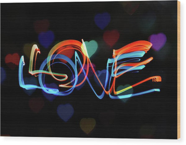 The Word Love Painting With Light - Wood Print from Wallasso - The Wall Art Superstore