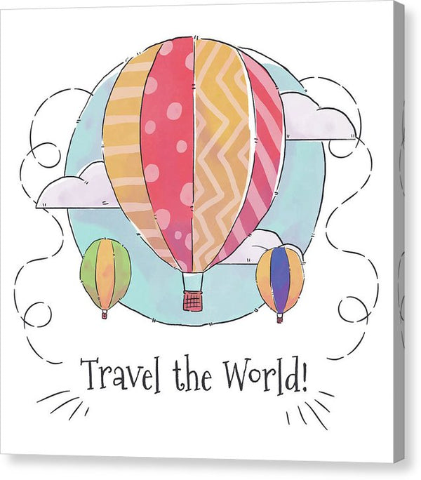 Travel The World Hot Air Balloon Quote - Canvas Print from Wallasso - The Wall Art Superstore