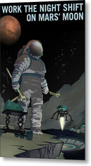 Work The Night Shift On Mars Moon NASA Poster - Metal Print from Wallasso - The Wall Art Superstore