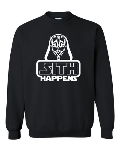 Star Wars Darth Maul Sith Happens Pun Novelty Saying - Adult Humor Sweatshirt