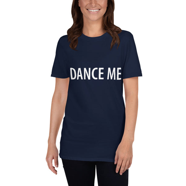 DANCE ME Short-Sleeve Unisex T-Shirt