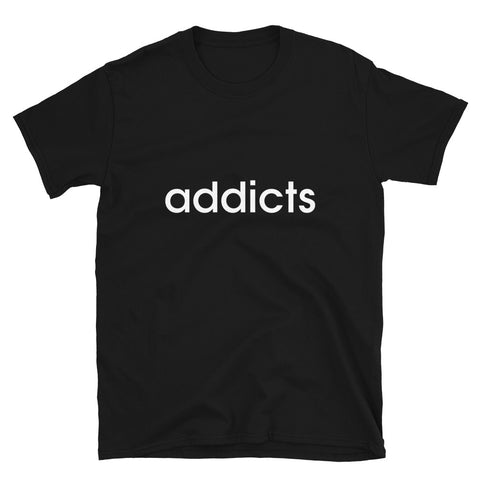addicts Short-Sleeve Unisex T-Shirt