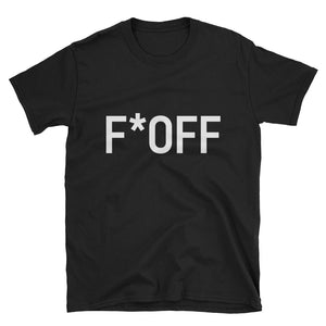F*OFF Short-Sleeve Unisex T-Shirt