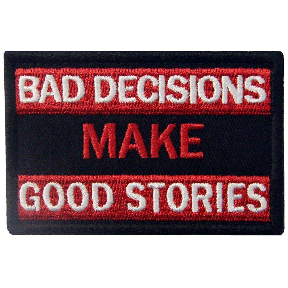Bad Decisions Make Good Stories Tactical Patch Embroidered Morale Applique Fastener Hook & Loop Emblem