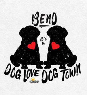 IT'S A DOG LOVE DOG TOWN