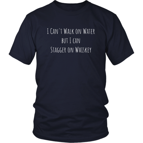 Stagger On Whiskey Funny Tee