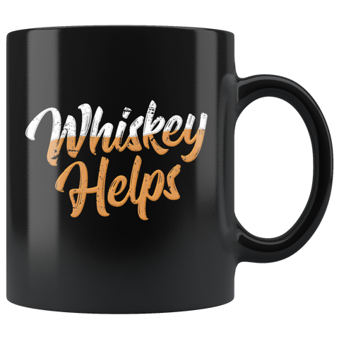 Whiskey Helps Black Coffee Mug