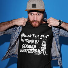 Load image into Gallery viewer, Hair On This Shirt Provided By My German Shepherd