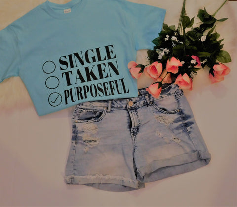 SINGLE TAKEN PURPOSEFUL LADIES TEE
