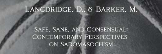 Safe, Sane, and Consensual: Contemporary Perspectives on Sadomasochism by Langdridge, D., & Barker, M.