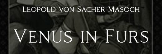 Venus in Furs by Leopold von Sacher-Masoch