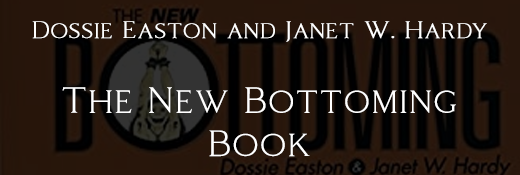 The New Bottoming Book by Dossie Easton and Janet W. Hardy