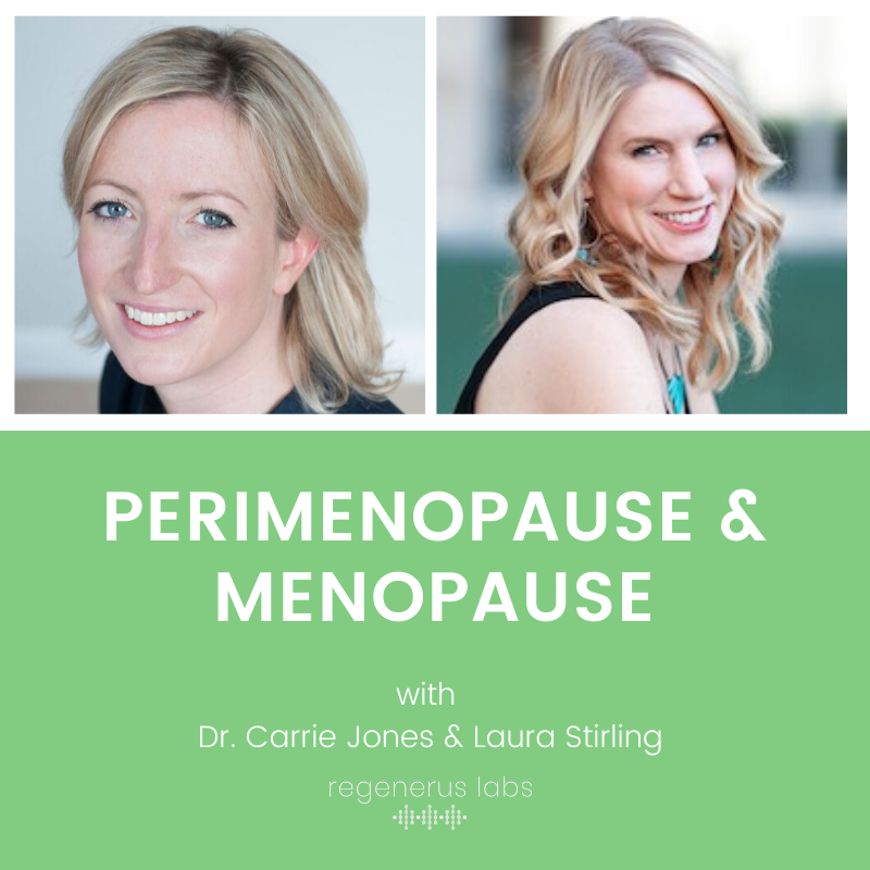 Perimenopause & menopause with Dr. Carrie Jones