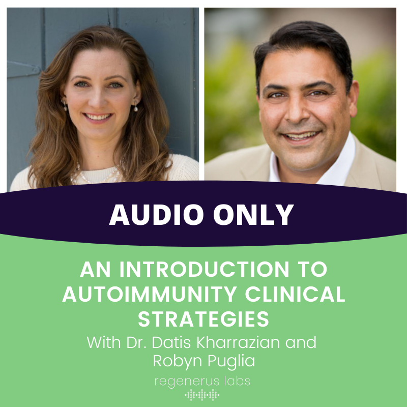 Autoimmunity Clinical Strategies with Dr. Kharazzian & Robyn Puglia