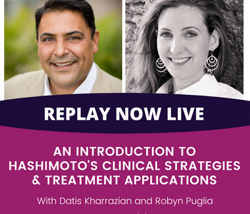 An Introduction to Hashimoto's Clinical Strategies & Treatment Applications