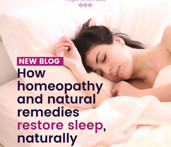 How Homeopathy and Natural Remedies restore sleep, naturally