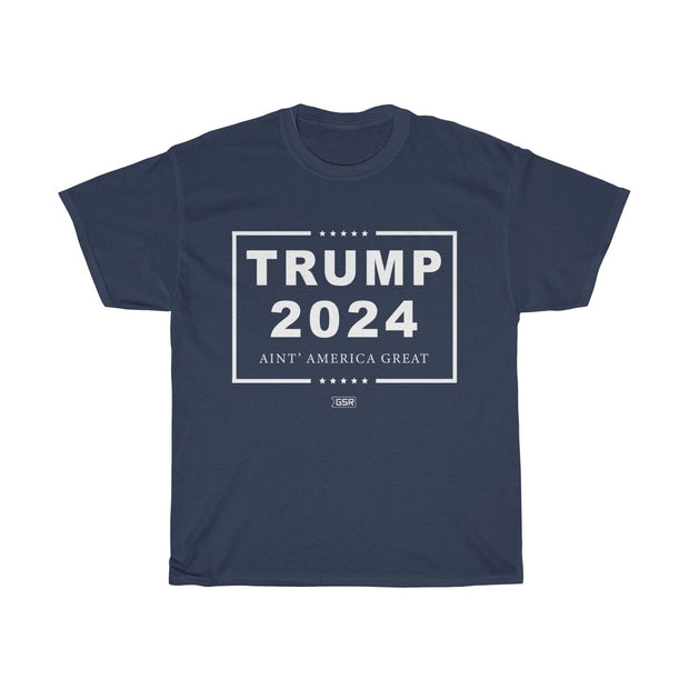 GSR Trump 2024 Aint America Great Tee