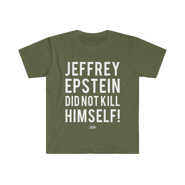 GSR Epstein Did Not Kill Himself Tee