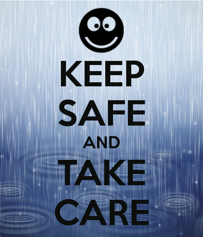 Keep Safe and Take Care
