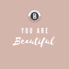 You are beautiful by Bella Botanicals