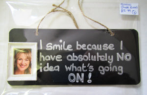 "Handcrafted unique ""I smile because"" chalk board and silver plaque"