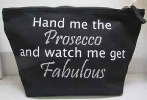 "Handcrafted ""Hand me the Prosecco"" Make up bag"