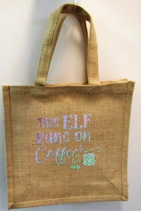 "Handcrafted ""This elf runs on Coffee"" bag in hessian material"